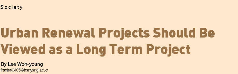 Urban Renewal Projects Should Be Viewed as a Long Term Project