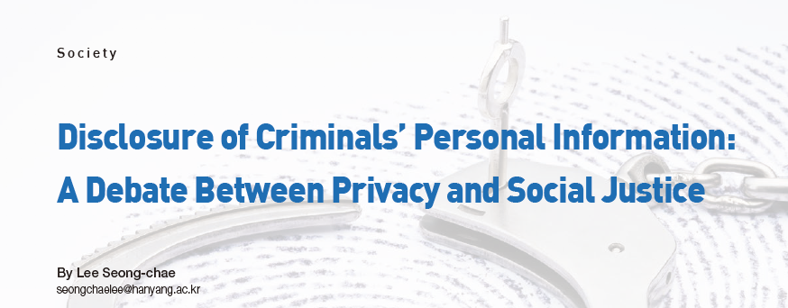 Disclosure of Criminals' Personal Information: A Debate Between Privacy and Social Justice